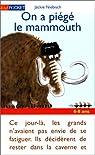 On a piege le mammouth par Niebisch