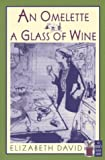 An Omelette and a Glass of Wine (The Cook's Classic Library)