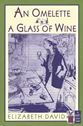 An Omelette and a Glass of Wine (Cook's Classic Library)