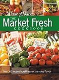 The Market Fresh Cookbook, Reader's Digest Editors, 0898215196