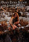 Spirit Fox, Mickey Zucker Reichert and Jennifer Wingert, 0886778069