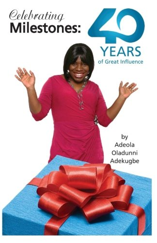 Celebrating Milestones:: 40 Years of Great Influence PDF
