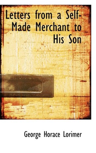 Letters from a Self-Made Merchant to His Son pdf