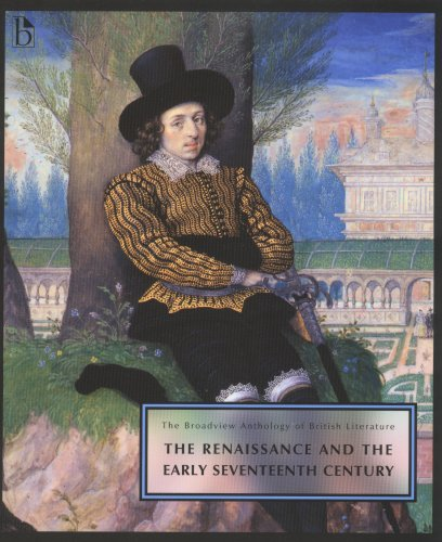 The Broadview Anthology of British Literature: Volume 2: The Renaissance and the Early Seventeenth Century