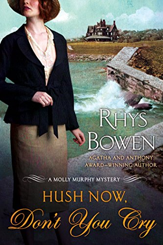 Hush Now, Don't You Cry: A Molly Murphy Mystery (Molly Murphy Mysteries Book 11)
