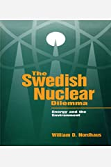The Swedish Nuclear Dilemma: Energy and the Environment (Resources for the Future) Kindle Edition