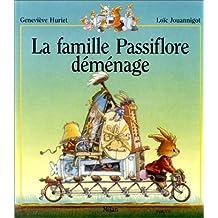 FAMILLE PASSIFLORE DÉMÉNAGE (LA)