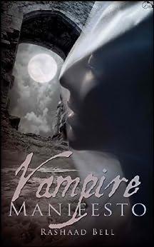 The Vampire Manifesto (Vampire Manifesto Book One 1) by [Bell, Rashaad]
