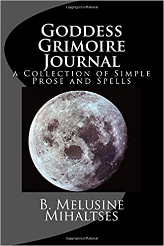 Goddess Grimoire Journal: a Collection of Simple Prose and