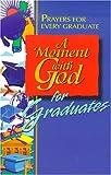 A Moment with God for Graduates, Maribeth Walker, 0687090032