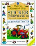 img - for Sticker Storybook 10: Usborne Farmyard Tales : The Runaway Tractor (Farmyard Tales Readers Series) book / textbook / text book