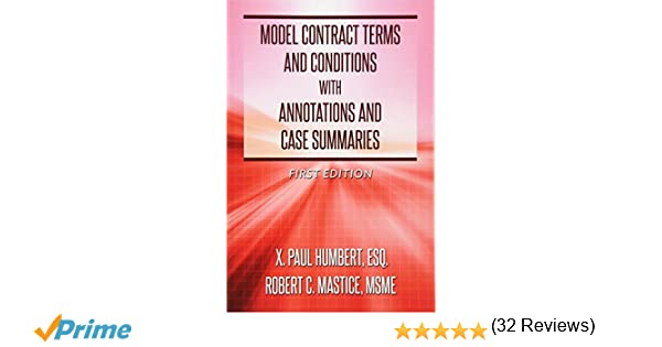 Model contract terms and conditions with annotations and case model contract terms and conditions with annotations and case summaries x paul humbert robert c mastice 9780692272084 amazon books fandeluxe Choice Image