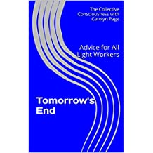 Tomorrow's End: Advice for All Light Workers