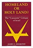 Homeland or Holy Land? : The Canaanite Critique of Israel, Diamond, James S., 025313823X