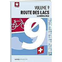 La Suisse à vélo volume 09 Route des lacs