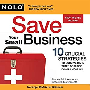 Save Your Small Business: 10 Crucial Strategies to Survive Hard Times or Close Down and Move On Audiobook