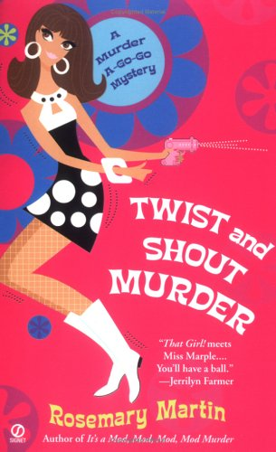 Twist and Shout Murder:: A Murder A-Go-Go Mystery