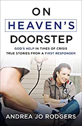 On Heaven's Doorstep: God's Help in Times of Crisis--True Stories from a First Responder