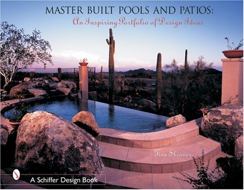 Cheap  Master Built Pools and Patios: An Inspiring Portfolio of Design Ideas (Schiffer..