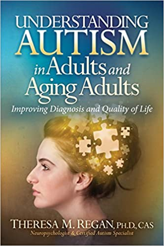 Understanding Autism in Adults and Aging Adults: Improving Diagnosis and Quality of Life - Popular Autism Related Book