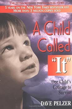 "A Child Called ""It"": One Child's Courage to Survive 1558743669 Book Cover"