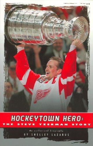 Hockeytown Hero: The Steve Yzerman Story by Nelson Pub & Marketing Llc