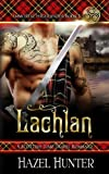 Lachlan (Immortal Highlander Book 1): A Scottish Time Travel Romance (Volume 1) by  Hazel Hunter in stock, buy online here