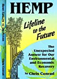 Hemp: Lifeline to the Future: The Unexpected Answer for Our Environmental and Economic Recovery