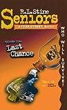 Last Chance (Fear Street Seniors, No. 5)