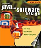Introduction to Java and Software Design : Swing Update, Dale, Nell B. and Weems, Chip, 0763720305