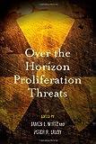 Over the Horizon Proliferation Threats, , 0804774013