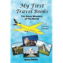 The Seven Wonders of the World (My First Travel Books) (Volume 3) by Anna Othitis (2014-06-03)