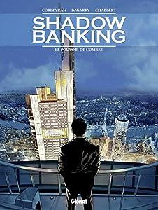 """Afficher """"Shadow banking n° 1<br /> Le pouvoir de l'ombre"""""""