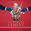 A Capitalist's Lament: How Wall Street Is Fleecing You and Ruining America Audiobook by Leland Faust Narrated by Jeff Cummings