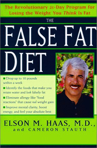 Download The False Fat Diet: The Revolutionary 21-Day Program for Losing the Weight You Think Is Fat PDF