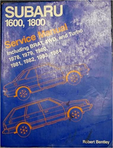 Subaru 1600, 1800 service manual including BRAT, 4WD, and Turbo 1978, 1979, 1980, 1981, 1982, 1983, 1984: Robert Bentley: 9780837602707: Amazon.com: Books