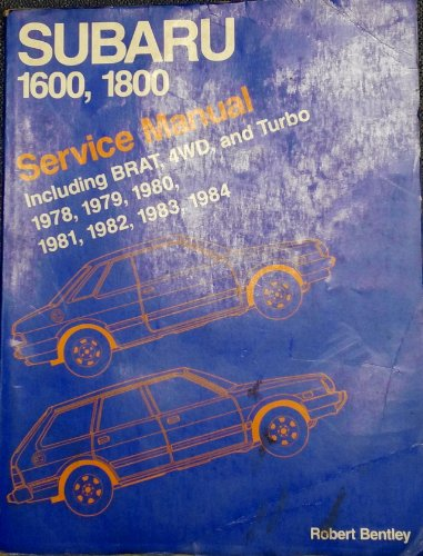 - Subaru 1600, 1800 service manual including BRAT, 4WD, and Turbo 1978, 1979, 1980, 1981, 1982, 1983, 1984