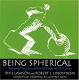 img - for Being Spherical: Reshaping Our Lives and Our World for the 21st Century book / textbook / text book
