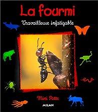 La fourmi. Travailleuse infatigable par Rémy Amann