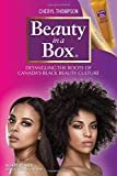 Beauty in a Box: Detangling the Roots of Canada's Black Beauty Culture