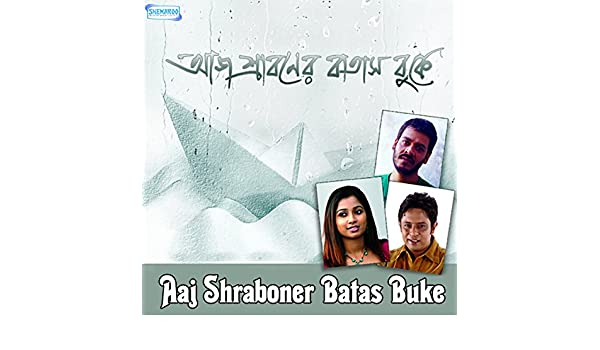 Aaj Shraboner Batas Buke by Srikanto Acharya & Shreya Ghoshal Rupankar on Amazon Music - Amazon.com