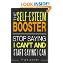 Self Esteem: Stop Saying I Can't And Start Saying I Can (Self Esteem, Confidence, Happiness)