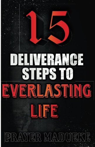 15 Deliverance Steps to Everlasting Life pdf epub