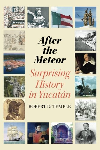 Download After the Meteor: Surprising History in Yucatán PDF
