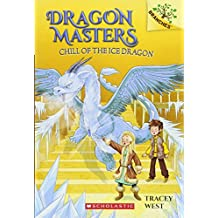 Dragon Masters #9: Chill of the Ice Dragon: A Branches Book