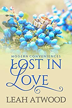Lost in Love: A Contemporary Christian Romance (Modern Conveniences Book 3) by [Atwood, Leah]