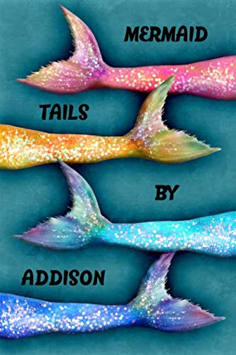 - Mermaid Tails By Addison: College Ruled | Composition Book | Diary | Lined Journal