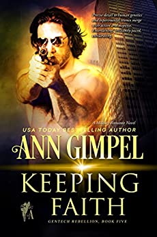 Keeping Faith: Military Romance With a Science Fiction Edge (GenTech Rebellion Book 5) by [Gimpel, Ann]