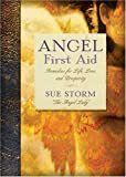 img - for Angel First Aid: Remedies for Life, Love, and Prosperity by Storm, Sue (March 2, 2010) Hardcover book / textbook / text book