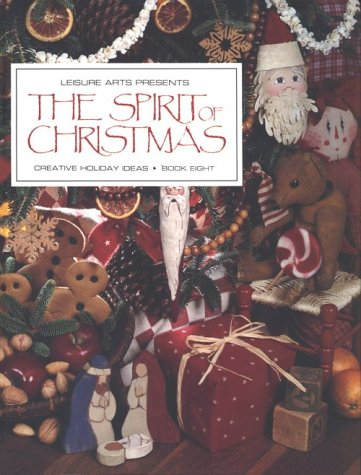 The Spirit of Christmas: Creative Holiday Ideas, Book 8 (Decorating Ideas Modern Holiday)